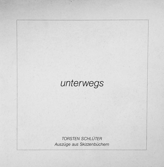 """orsten Schlüter, Reiseskizzenbuch """"Unterwegs"""", 1996"""
